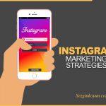 Instagram Satışa Nasıl Başlanacağına İlişkin Uzman Bilgileri