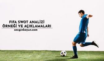 FIFA Swot Analizi – FIFA Swot Analizi Açıklamaları