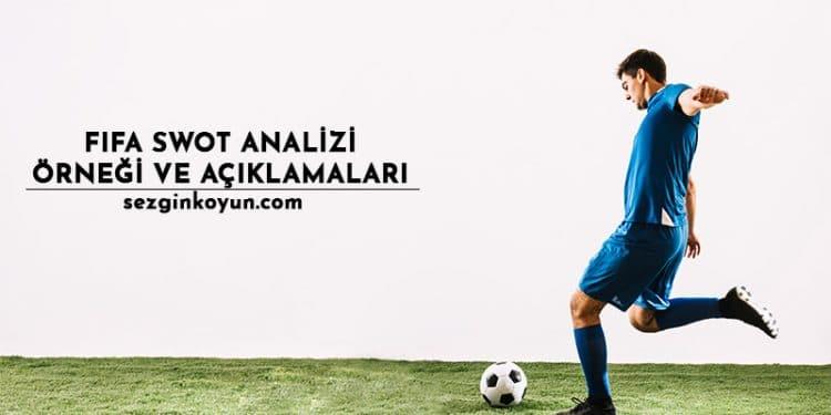 FIFA Swot Analizi - FIFA Swot Analizi Açıklamaları