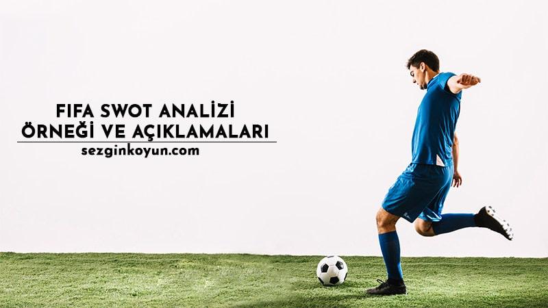 Photo of FIFA Swot Analizi – FIFA Swot Analizi Açıklamaları