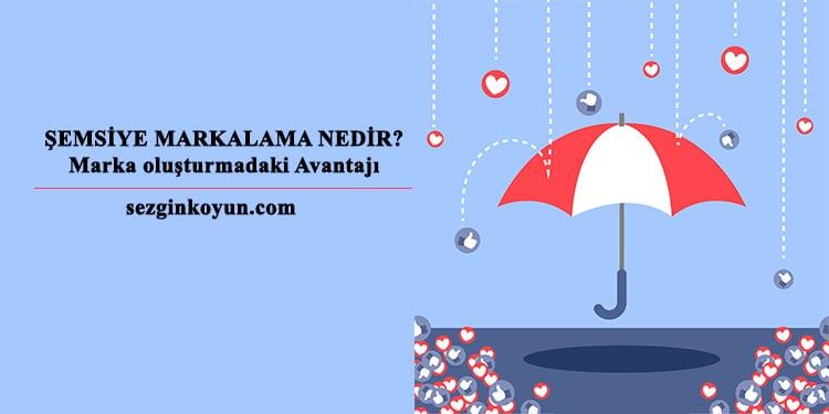 Photo of Şemsiye Markası Nedir? Marka oluşturmadaki Avantajı