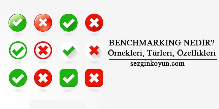 Benchmarking Nedir? Örnekleri, Türleri, Özellikleri
