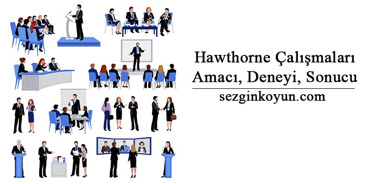 Photo of Hawthorne Araştırmaları Nedir? Amacı, Deneyi, Sonucu