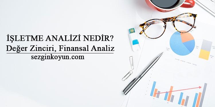 İşletme Analizi Nedir? İş Analizi ve Finansal Analiz