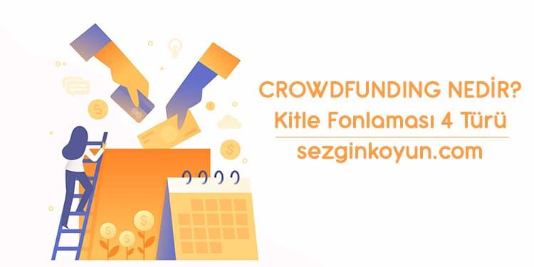 Photo of Crowdfunding Nedir? Kitle Fonlaması 4 Türü