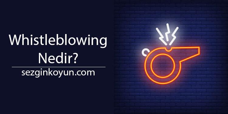 Photo of Whistleblowing Nedir? Whistleblowing Çeşitleri