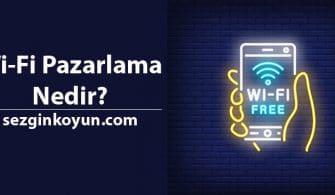 WiFi Pazarlama Nedir? Wi-Fi Marketing Nasıl Kullanılır?