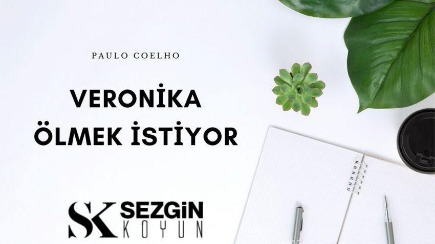 Paulo Coelho – Veronika Ölmek İstiyor Kitap İncelemesi ve Analizi
