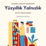Gabriel Garcia Marquez - Yüzyıllık Yalnızlık Kitap İncelemesi