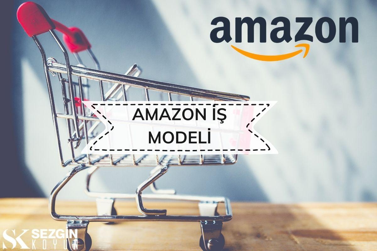Amazon'un İş Modeli ve Amazon Nasıl Para Kazanıyor