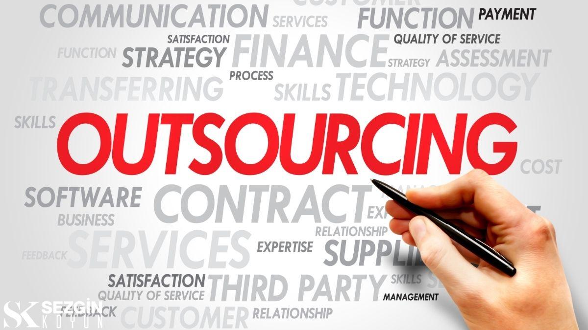 Outsourcing – Dış Kaynak Kullanımı Nedir?- Tanım, Nedenler, İpuçları, Artıları ve Eksileri